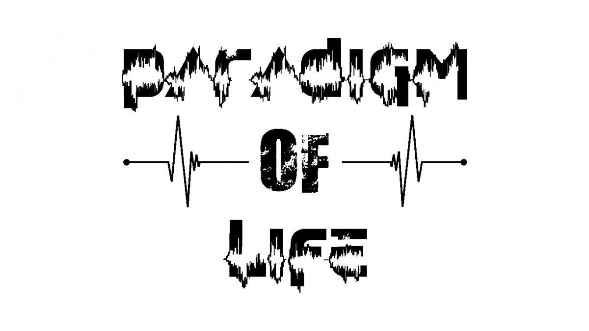 Paradigm of life